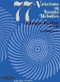 77 Variations on Suzuki Melodies