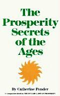 Prosperity Secrets of the Ages How to Channel a Golden River of Riches Into Your Life