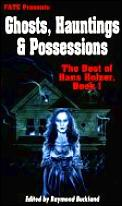 Ghosts Hauntings & Possessions The Best