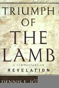 Triumph of the Lamb A Commentary on Revelation
