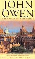 John Owen The Man & His Theology