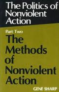 Methods of Nonviolent Action The Politics of Nonviolent Action Volume 2
