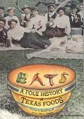 Eats: A Folk History of Texas Foods