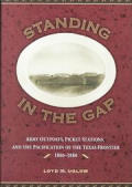 Standing in the Gap Subposts Minor Posts & Picket Stations on the Texas Frontier 1866 1886