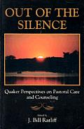Out Of The Silence Quaker Perspectives O