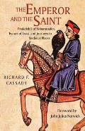 Emperor & the Saint Frederick II of Hohenstaufen Francis of Assisi & Journeys to Medieval Places