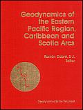 Geodynamics of the Eastern Pacific Region, Caribbean & Scotia Arcs