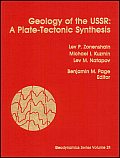 Geology of the U. S. S. R.: A Plate-Tectonic Synthesis