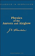 Physics of the Aurora & Airglow