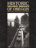 Historic Highway Bridges Of Oregon 2nd Edition