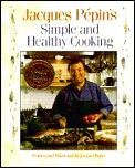 Jacques Pepins Simple & Healthy Cooking