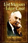 Lost Memoirs Of Edgar Cayce Life As A
