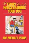 Evans Guide For Housetraining Your Dog
