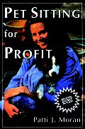 Pet Sitting For Profit A Complete Manual