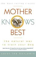 Mother Knows Best The Natural Way to Train Your Dog With 189 Photos & Original Cartoons