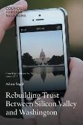 Rebuilding Trust Between Silicon Valley and Washington