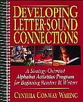 Developing Letter-Sound Connections: A Strategy-Oriented Alphabet Activities Program for Beginning Readers & Writers