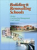 Building and Renovating Schools: Design, Construction Management, Cost Control