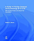 Guide to Family Centered Circle Drawings F C C D with Symbol Probes & Visual Free Association
