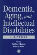 Dementia and Aging Adults with Intellectual Disabilities: Who We Are How We Grieve