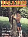 Hug A Tree & Other Things To Do Outdoors With Young Children