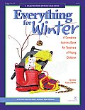 Everything for Winter An Early Childhood Curriculum Activity Book