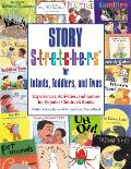 Story S t r e t c h e r s for Infants Toddlers & Twos Experiences Activities & Games for Popular Childrens Books