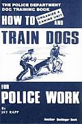 How to Train Dogs for Police Work Organize a Canine Unit