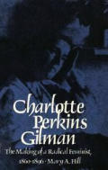 Charlotte Perkins Gilman The Making Of A