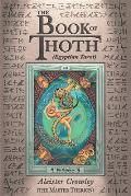 Book of Thoth A Short Essay on the Tarot of the Egyptians Being the Equinox Volume III No V