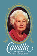 Camilla A Biography of Camilla Eyring Kimball