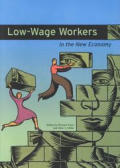 Low-Wage Workers in the New Economy