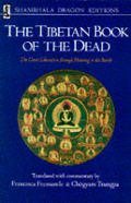 Tibetan Book of the Dead The Great Liberation Through Hearing in the Bardo