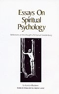 Essays On Spiritual Psychology Reflections on the thought of Emanuel Swedenborg