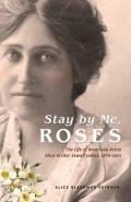 Stay by Me Roses The Life of American Artist Alice Archer Sewall James 1870 1955