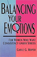 Balancing Your Emotions: For Women Who Want Consistency Under Stress