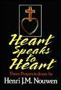 Heart Speaks To Heart Three Prayers To Jesus