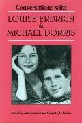 Literary Conversations Series||||Conversations with Louise Erdrich and Michael Dorris