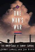 One Mans War The WWII Saga of Tommy LaMore