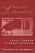 Law in Literature Legal Themes in Short Stories