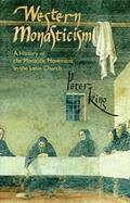 Western Monasticism, Volume 185: A History of the Monastic Movement in the Latin Church