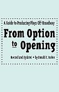 From Option to Opening A Guide to Producing Plays Off Broadway