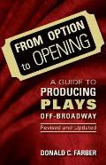 From Option to Opening and Updated: A Guide to Producing Plays Off-Broadway