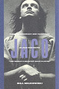 Jaco The Extraordinary & Tragic Life Of Jaco Pastorius The Worlds Greatest Bass Player