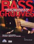 Bass Grooves Develop Your Groove & Play Like the Pros In Any Style
