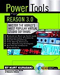 Power Tools for Reason 3.0 Master the Worlds Most Popular Virtual Studio Software