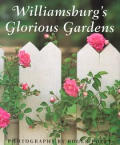 Williamsburgs Glorious Gardens