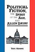 Political Fiction, the Spirit of Age, and Allen Drury