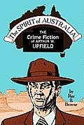 Spirit of Australia: The Crime Fiction of Arthur W. Upfield