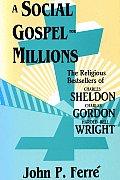 Social Gospel for Millions: Religious Bestsellers of Charles Sheldon,